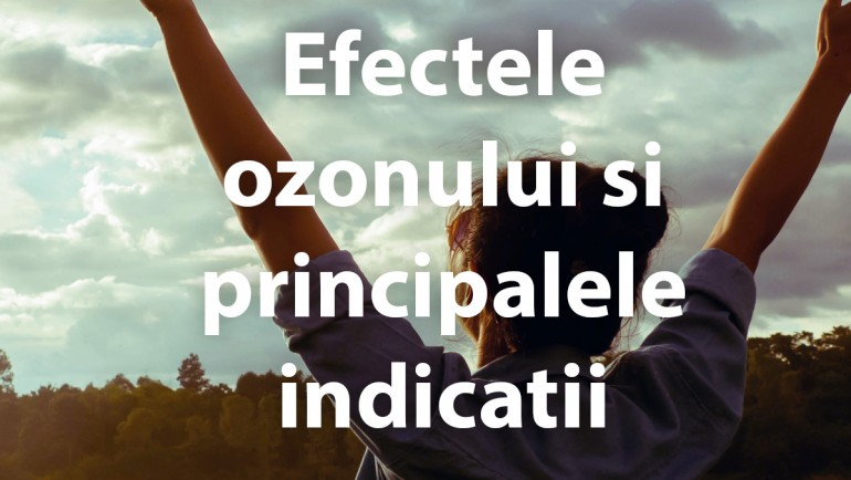 Efectele ozonului si principalele indicatii