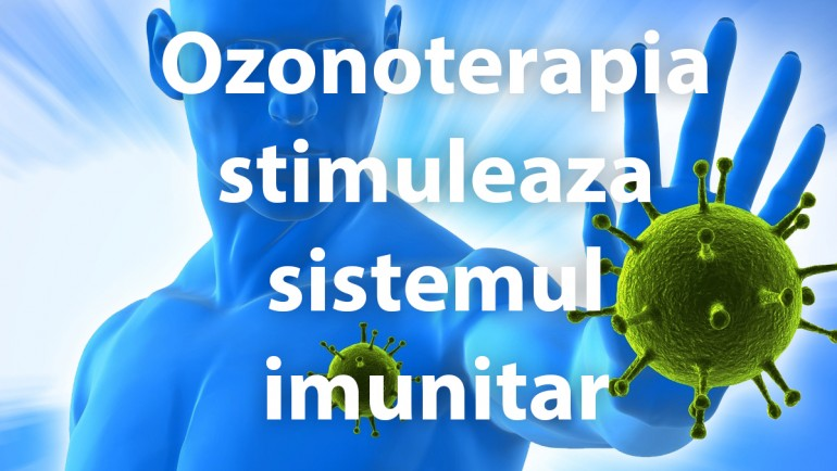 Ozonoterapia stimuleaza sistemul imunitar