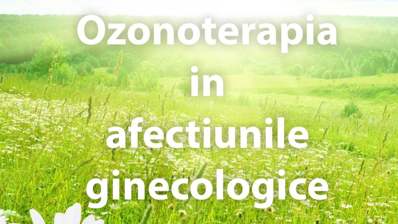 Ozonoterapia in afectiunile ginecologice