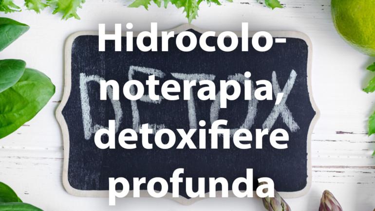 Hidrocolonoterapia, detoxifiere profunda