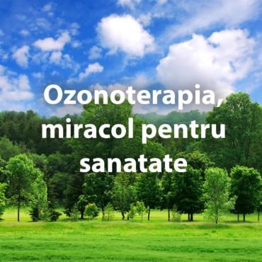 Ozonoterapia, miracol pentru sanatate