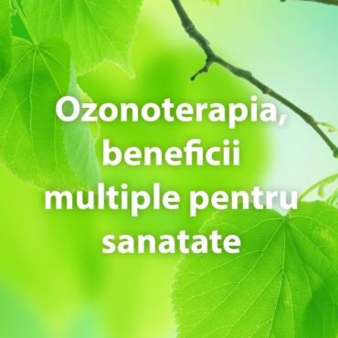 Ozonoterapia, beneficii multiple pentru sanatate