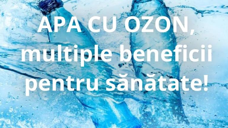 APA CU OZON multiple beneficii pentru sanatate