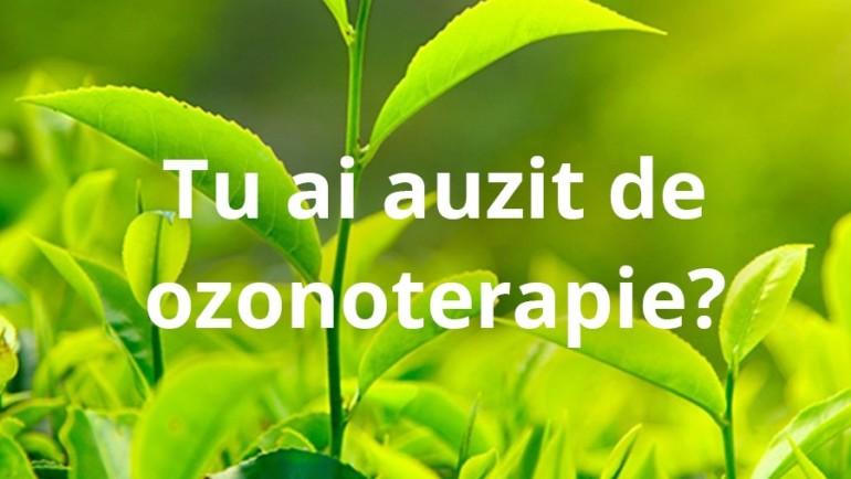 Tu ai auzit de ozonoterapie?